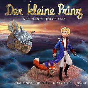 Der Planet der Spieler (Der kleine Prinz 14) Hörspiel