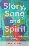 Story, Song, and Spirit, Erika A. Hewitt, 1558965467