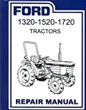 STEP-BY-STEP FORD TRACTOR 1320, 1520, 1520, 1715, 1720 FACTORY REPAIR SHOP & SERVICE MANUAL. 1987 1988 1989 1990 1991 1992 1993 1994 1995 1996 1997 1998 1999 2000