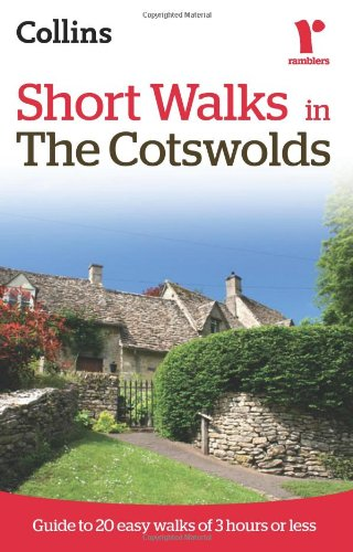 Download Short Walks in The Cotswolds: Guide to 20 Easy Walks of 3 Hours or Less (Collins Ramblers Short Walks) ebook