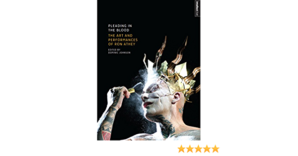 Pleading in the Blood: The Art and Performances of Ron Athey (ISSN) (English Edition)