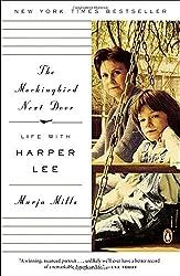 The Mockingbird Next Door: Life with Harper Lee by Marja Mills (2015-05-05)