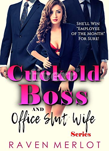 The Cuckold Boss and Office Slut Wife Series: She'll win Employee of the Month For Sure (Explicit Adult MFM Cuckolding Hotwife Fun Book ()