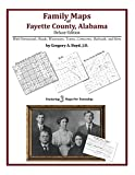Front cover for the book Family Maps of Fayette County, Alabama by Gregory A. Boyd