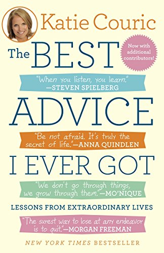 The First Advice I Ever Got: Lessons from Extraordinary Lives