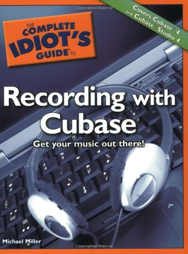 [Free] The Complete Idiot's Guide to Recording with Cubase P.D.F