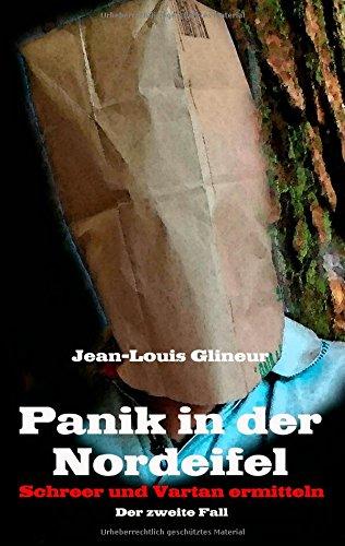 Jean-Louis Glineur - Panik in der Nordeifel. Schreer und Vartan ermitteln