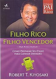 Filho Rico, Filho Vencedor. Como Prepara Seu Filho Para Ganhar Dinheiro