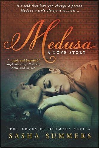 Medusa, A Love Story (Loves of Olympus) (Volume 1): Sasha