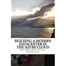 Building a Modern Datacenter in the Azure Cloud (Mini-Book Technology Series 4)