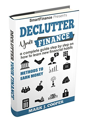 #freebooks – Declutter Your Finance: A complete guide step by step on how to learn new financial habits by Mark J. Cooper