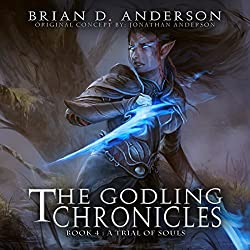 The Godling Chronicles: A Trial of Souls, Book 4