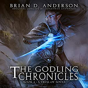 The Godling Chronicles: A Trial of Souls, Book 4 Audiobook