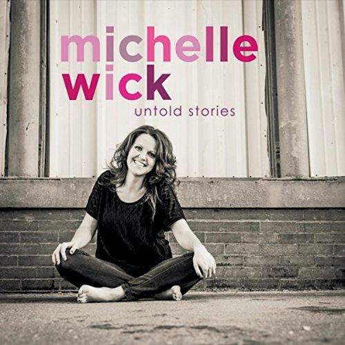 Michelle Wick - Untold Stories 2017
