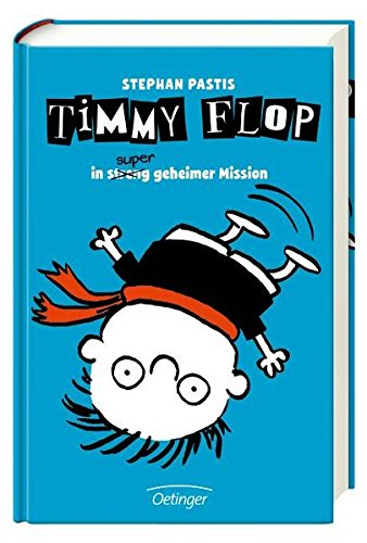Timmy Flop. In <s>streng</s> super geheimer Mission: Band 2