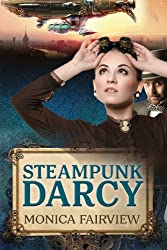 Steampunk Darcy: A Pride and Prejudice Spoof (English Edition)