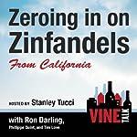 Zeroing in on Zinfandels from California: Vine Talk Episode 106 | Vine Talk