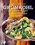 Grünkohl neu entdeckt - Köstliche Rezepte mit dem Superfood