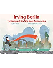 Irving Berlin: The Immigrant Boy Who Made America Sing