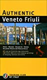 img - for Authentic Veneto Friuli (Authentic Italy) book / textbook / text book