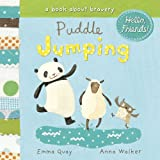 Puddle Jumping: A Book about Bravery (Hello, Friends!)