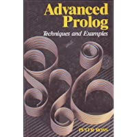Advanced Prolog: Techniques and Examples (International Series in Logic Programming) by Peter Ross (1989-08-01)