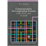 Communications for Cooperating Systems: Osi, Sna, and Tcp/Ip