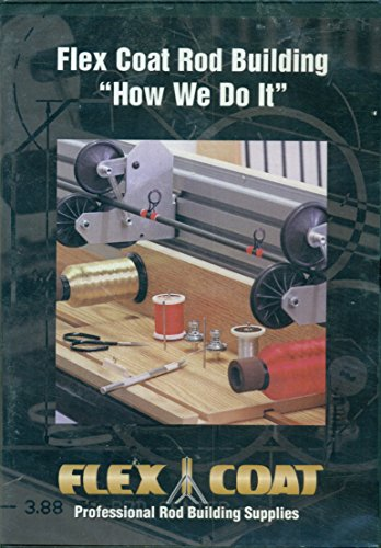 "Flex Coar Rod Building- Flex Coat ""How We Do It"""