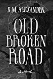 Old Broken Road (The Bell Forging Cycle) (Volume 2)