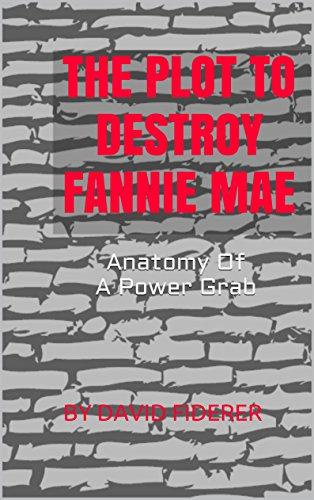 the-plot-to-destroy-fannie-mae-anatomy-of-a-power-grab