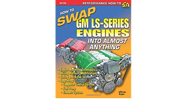 How to Swap GM LS-series Engines into Almost Anything ... Gm Ls Engine Wiring Information on gm remanufactured engines, gm engines for trucks, ls1 engine information, gm lsx engine, gm 6.2l engine, gm high feature engine, gm performance crate engines prices, gm 54 degree v6 engine, gm performance parts crate engines, gm 3.4 v6 engine, lt1 engine information, gm crate race engines, gm 122 engine, gm lsa engine, chevy 454 engine information, gm ls6 engine information, chrysler 440 engine information, gm vortec engine, gm engine screensaver,