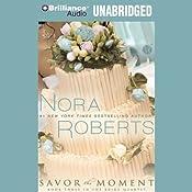Savor the Moment: The Bride Quartet, Book 3 | Nora Roberts