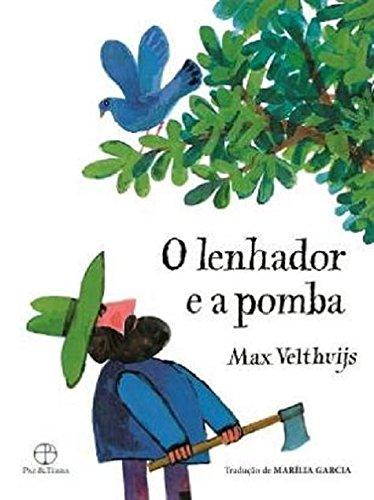 O Lenhador E A Pomba (Em Portugues Do Brasil)
