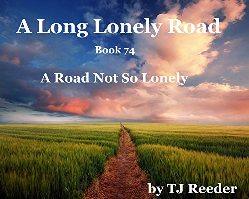 A Long lonely Road, A Road Not So lonely, book 74 by [Reeder, TJ]