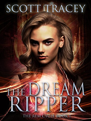 The Dream Ripper (The REM Cycle Book 1) by [Tracey, Scott]