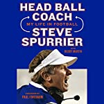 Head Ball Coach: My Life in Football, Doing It Differently--and Winning | Steve Spurrier,Buddy Martin