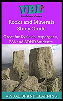 Rocks and Minerals Study Guide: Great for students with Dyslexia, ADHD, Asperger's, as well as ESL Students by [Learning, Visual Brand]