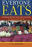 Everyone Eats: Understanding Food and Culture, Second Edition