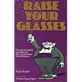 [(Raise Your Glasses : The Best and Wittiest Anecdotes and After-dinner Stories from the Famous)] [By (author) Phyllis Shindler ] published on (August, 2000)