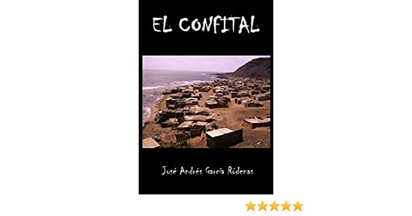 El Confital eBook: José Andrés García Ródenas, Francisco Javier García Becerra, Joseph William Hirman (Fedac): Amazon.es: Tienda Kindle