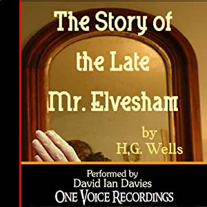 The Story of the Late Mr. Elvesham Audiobook
