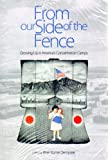 From Our Side of the Fence : Growing up in America's Concentration Camps, , 0970550405
