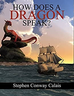 How Does A Dragon Speak? by [Calais, Stephen]