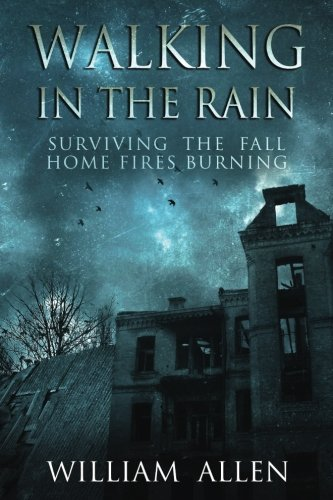 Walking in the Rain Books One & Two: Surviving the Fall and Home Fires Burning (Volume 1)