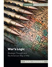 War's Logic: Strategic Thought and the American Way of War