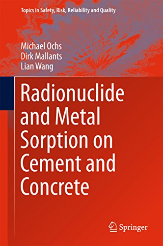 Radionuclide and Metal Sorption on Cement and Concrete (Topics in Safety, Risk, Reliability and Quality Book 29) ()