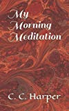 My Morning Meditation: A Guide to Godly Parenting (Volume 1)