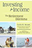 Investing for Income, Curtis R. Bryant, 1440151148