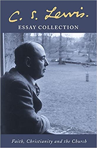 Essay Collection  Faith Christianity And The Church Cs Lewis  Essay Collection  Faith Christianity And The Church Cs Lewis   Amazoncom Books Argumentative Essay Topics For High School also Writing Service From  Best Essays In English