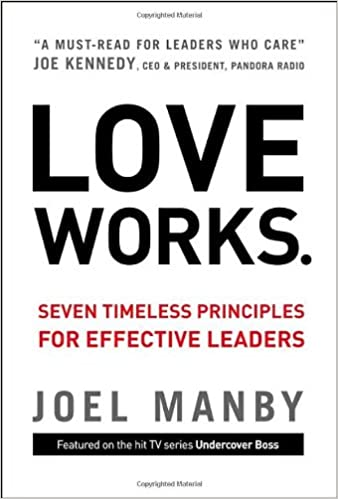 Love works seven timeless principles for effective leaders joel love works seven timeless principles for effective leaders joel manby 9780310335672 amazon books fandeluxe Images
